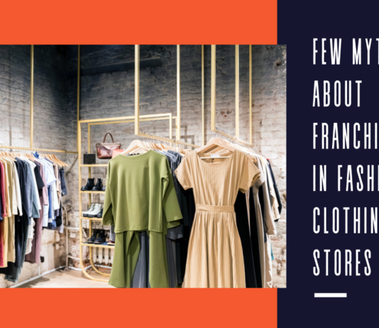Few Myths about Franchising in Fashion Clothing Stores